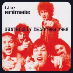 The Animals - Gratefully Dead 1964 - 1968 (2004)
