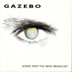 Gazebo - Scenes From The News Broadcast (1992)